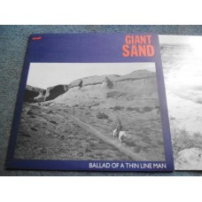 GIANT SAND - BALLAD OF A THIN LINE MAN LP - Nr MINT A1 UK  INDIE HOWE GELB