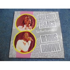 GREGORY ISAACS DENNIS BROWN - TWO BAD SUPERSTARS LP - Nr MINT- UK REGGAE DUB