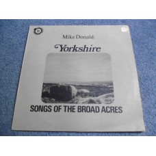 MIKE DONALD - YORKSHIRE SONGS OF THE BROAD ACRES Signed LP - Nr MINT UK FOLK