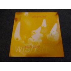 """ULTRAVIOLET - I WISH THAT 7"""" - Nr MINT UK 1991  INDIE ELECTRONICA HOUSE"""