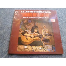 VIOLETA PARRA ET ISABEL ET ANGEL PARRA - UN RIO DE SANGRE LP - Nr MINT  LATIN FOLK WORLD MUSIC